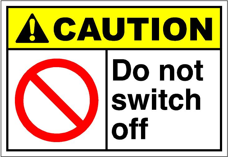 cautH058 - do not switch off.jpg