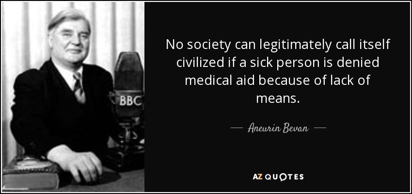 quote-no-society-can-legitimately-call-itself-civilized-if-a-sick-person-is-denied-medical-aneurin-bevan-**Personal info**.jpg
