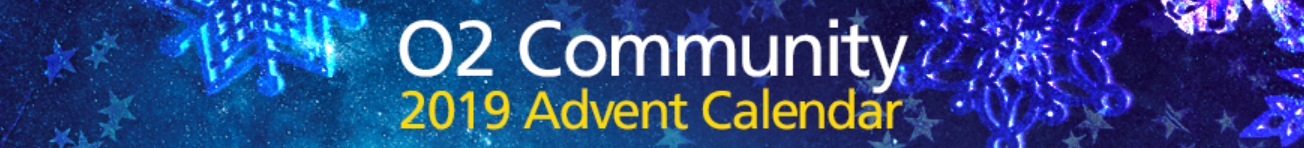 O2 Community 2019 Advent Calendar