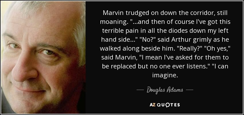 quote-marvin-trudged-on-down-the-corridor-still-moaning-and-then-of-course-i-ve-got-this-terrible-douglas-adams-**Personal info**.jpg