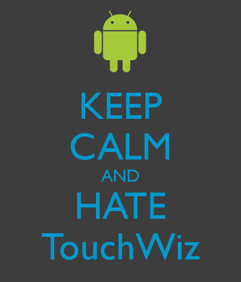Keep Calm and Hate Touchwiz